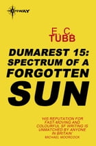Spectrum of a Forgotten Sun: The Dumarest Saga Book 15 by E.C. Tubb