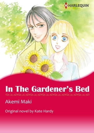 IN THE GARDENER'S BED (Harlequin Comics): Harlequin Comics by Kate Hardy