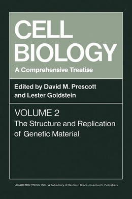 Book Cell Biology A Comprehensive Treatise V2: The Structure and Replication of Genetic Material by Prescott, David M.