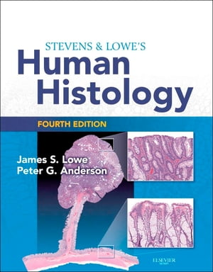 Stevens & Lowe's Human Histology With STUDENT CONSULT Online Access