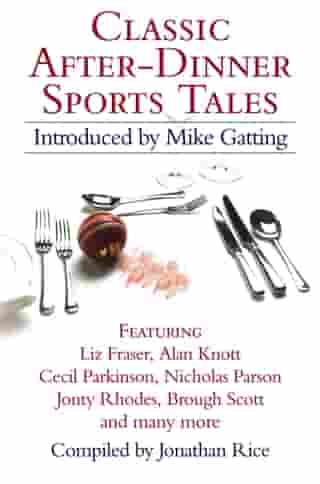 Classic After-Dinner Sports Tales by Mike Gatting