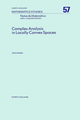 Book Complex Analysis in Locally Convex Spaces by Dineen, S.