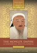 The Mongol Empire: A Historical Encyclopedia [2 volumes] c50fca68-5ca6-44c2-be38-943a70f41c15
