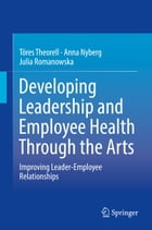 Developing Leadership and Employee Health Through the Arts: Improving Leader-Employee Relationships
