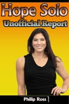 Hope Solo – Unofficial Report by Philip Ross