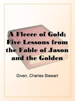 A Fleece Of Gold by Charles Stewart Given