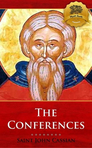 The Conferences by John Cassian, Wyatt North