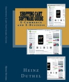 Shopping Cart Software Guide: E-Commerce and E-Business by Heinz Duthel
