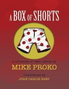 A Box Of Shorts by Mike Proko