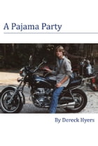A Pajama Party by Dereck Hyers