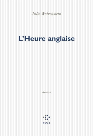 L'Heure anglaise by Julie Wolkenstein