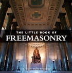 Little Book of Freemasonry by David Greenland