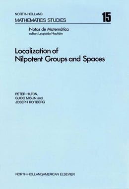 Book Localization of nilpotent groups and spaces by Hilton, Peter