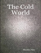 The Cold World by Phoebe Pike