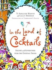 In the Land of Cocktails: Recipes and Adventures from the Cocktail Chicks