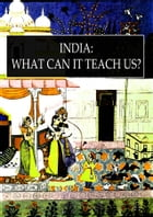 India: What Can It Teach Us?: A Course of Lectures DELIVERED BEFORE THE UNIVERSITY OF CAMBRIDGE by F. MAX MiLLER, K.M.
