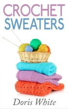 Crochet Sweaters by Doris White