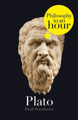 Book Plato: Philosophy in an Hour by Paul Strathern
