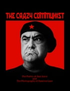 The Crazy Communist by Dan Joyce