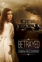 Betrayed: A Romance in the Hard Times of the Great Depression by Lorena McCourtney