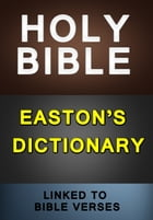KJV Bible with Easton's Dictionary (Linked to Bible Verses) by King James Version Bible