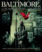 Baltimore,: Or, The Steadfast Tin Soldier and the Vampire by Mike Mignola