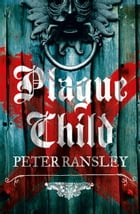 Plague Child by Peter Ransley