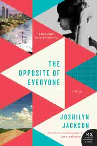 The Opposite of Everyone: A Novel by Joshilyn Jackson