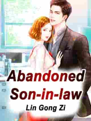 Abandoned Son-in-law: Volume 3 by Lin GongZi