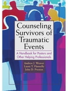 Counseling Survivors of Traumatic Events: A Handbook for Those Counseling in Disaster and Crisis