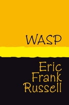 WASP by Eric Frank Russell