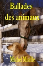 Ballades des animaux by Michel Miaille
