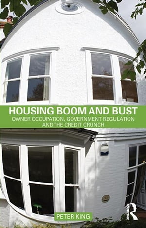 Housing Boom and Bust Owner Occupation,  Government Regulation and the Credit Crunch