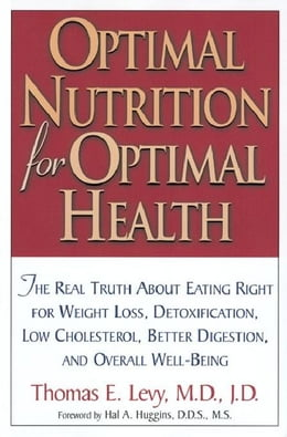 Book Optimal Nutrition for Optimal Health by Levy, Thomas