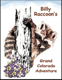Billy Raccoon's Grand Colorado Adventure