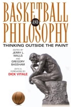 Basketball and Philosophy: Thinking Outside the Paint