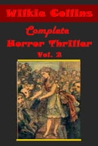 Complete Mystery Thriller Vol. 2 by Wilkie Collins