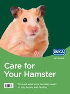 Care for Your Hamster (RSPCA Pet Guide) by RSPCA
