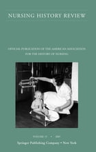 Nursing History Review, Volume 15, 2007: Official Publication of the American Association for the History of Nursing by Patricia D'Antonio, RN, PhD, FAAN