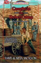 Caught in the Rebel Camp: Frederick Douglass by Dave Jackson