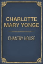Chantry House by Charlotte Mary Yonge