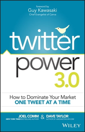 Twitter Power 3.0: How to Dominate Your Market One Tweet at a Time by Joel Comm