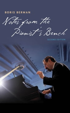 Notes from the Pianist's Bench: Second Edition, Multimedia Edition