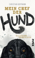 Mein Chef der Hund by Christian Kortmann