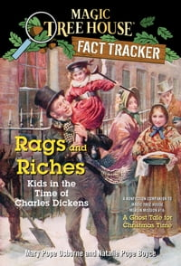 Rags and Riches: Kids in the Time of Charles Dickens: A Nonfiction Companion to Magic Tree House…