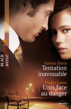 Tentation inavouable - Unis face au danger by Justine Davis
