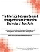The Interface between Demand Management and Production Strategies at TractParts by Chuck Munson