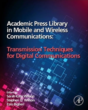 Academic Press Library in Mobile and Wireless Communications: Transmission Techniques for Digital Communications