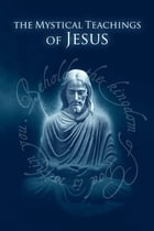 The Mystical Teachings of Jesus by David Hoffmeister