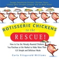 Rotisserie Chickens to the Rescue! 1b9bfee7-8c67-439c-8f31-058a94df0cf8